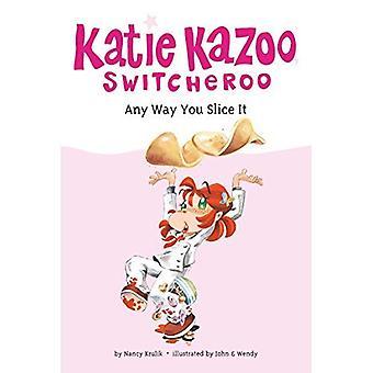 Any Way You Slice It (Katie Kazoo Switcheroo)
