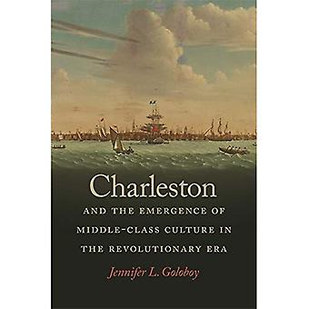Charleston y la aparición de la cultura de clase media en la Era revolucionaria (lugares americanos tempranos)