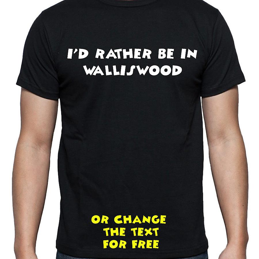 I'd Rather Be In Walliswood Black Hand Printed T shirt