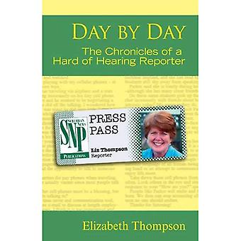 Day by Day: The Chronicles of a Hard of Hearing Reporter (Deaf Lives)