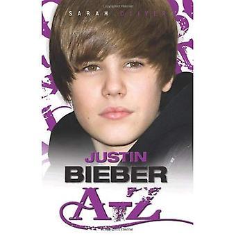 Justin Bieber A-Z. Sarah Oliver
