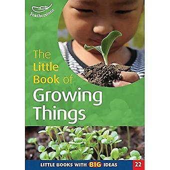 The Little Book of Growing Things: Little Books with Big Ideas (Little Books)
