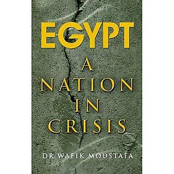 Egypt, a Nation in Crisis