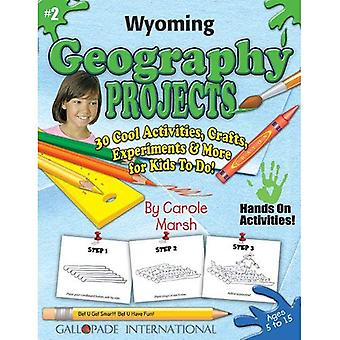 Wyoming Geography Projects - 30 Cool Activities, Crafts, Experiments & More for