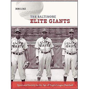 Baltimore elit jättarna: Idrott och samhälle i en ålder av Negro League Baseball