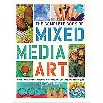 The Complete Book of Mixed� Media Art: More than 200 fundamental mixed media concepts and techniques (The Complete Book of ...)