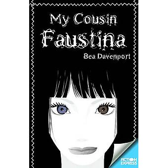 My Cousin Faustina by Bea Davenport