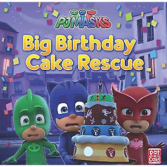PJ Masks - Big Birthday Cake Rescue by Pat-a-Cake - 9781526381316 Book