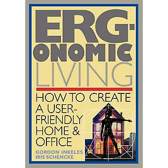 Ergonomic Living How to Create a UserFriendly Home  Officer by Inkeles & Gordon