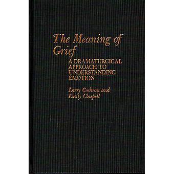 El significado del enfoque dramatúrgico pena A comprensión emoción por Cochran y Larry