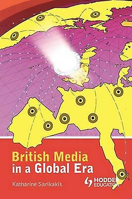 British Media in a Global Era by Sarikakis & Katharine