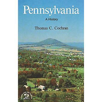 Pennsylvania A History by Cochran & Thomas C.