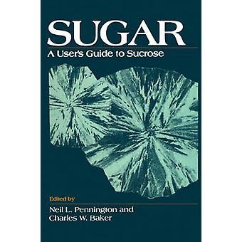Sukker brukere Guide til sukrose av Pennington & Neil L.