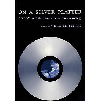 Su un piatto d'argento cdrom e le promesse di una nuova tecnologia di Smith & Greg M.