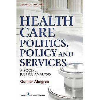 Hälso-och sjukvård politikpolitik och tjänster A Social rättvisa analys av Almgren & Gunnar
