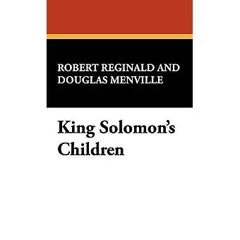 King Solomons Children da Reginald & r. Menville Douglas