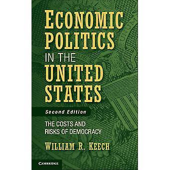 Økonomiske politikk i USA kostnader og risiko for demokrati av Keech & William R.