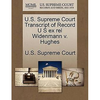 U.S. Supreme Court Transcript of Record U S ex rel Widenmann v. Hughes by U.S. Supreme Court