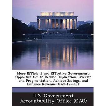 تحقيق وفورات فرص الحكومة أكثر كفاءة وفعالية للحد من الازدواجية في التداخل والتجزئة وتعزيز الإيرادات GAO12449T بمكتب المحاسبة الحكومي الأمريكي ز