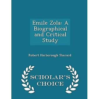 Emile Zola A biografische en kritische studie geleerden keuze Edition door Sherard & Robert Harborough
