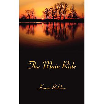 The Main Ride by Belcher & Karen