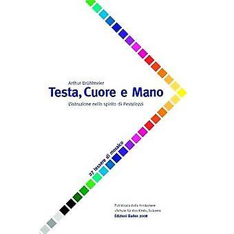 Testa Cuore E Mano  LIstruzione Nello Spirito Di Pestalozzi by Br Hlmeier & Arthur
