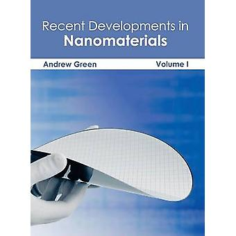 Recent Developments in Nanomaterials Volume I by Green & Andrew