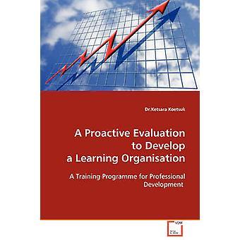 Een proactieve evaluatie te ontwikkelen van een organisatie leren door Koetsuk & Ketsara