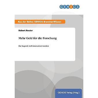 Mehr Geld fr die Forschung by Reuter & Robert