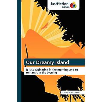 Our Dreamy Island by Ahmed & Mahmoud Ali