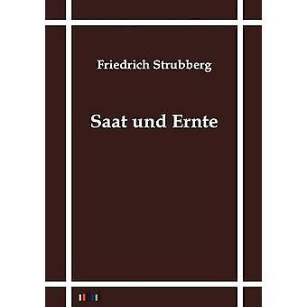 Saat und Ernte por Strubberg y Friedrich