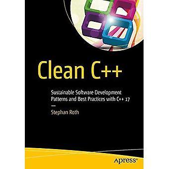 Saubere C++: Nachhaltige Software Entwicklung Patterns und Best Practices mit C++ 17
