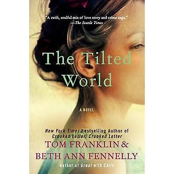 The Tilted World by Tom Franklin - Beth Ann Fennelly - 9780062069191