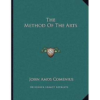 The Method of the Arts by John Amos Comenius - 9781163013601 Book