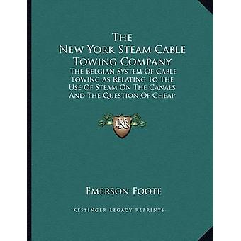 The New York Steam Cable Towing Company - The Belgian System of Cable