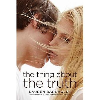 The Thing about the Truth by Lauren Barnholdt - 9781442434615 Book