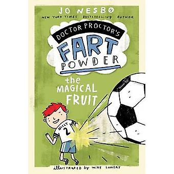 The Magical Fruit by Jo Nesbo - Mike Lowery - Tara F Chace - 97814424