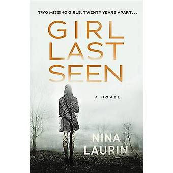 Girl Last Seen by Nina Laurin - 9781455569021 Book