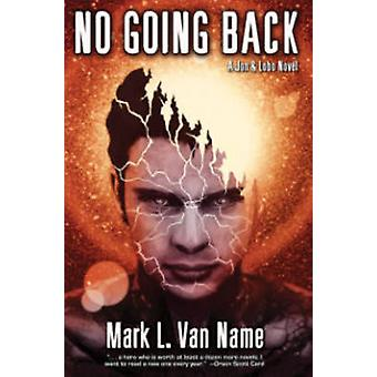 No Going Back by Mark L Van Name - 9781476781334 Book
