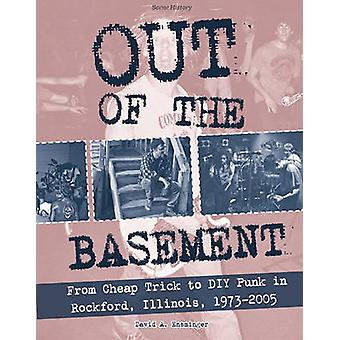 Out of the Basement - From Cheap Trick to DIY Punk in Rockford - Illin