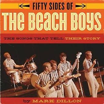 Fifty Sides of the Beach Boys - The Story Behind America's Greatest Ba