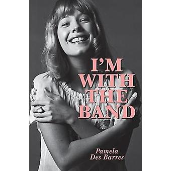 I'm with the Band - Confessions of a Groupie by Pamela Des Barres - 97