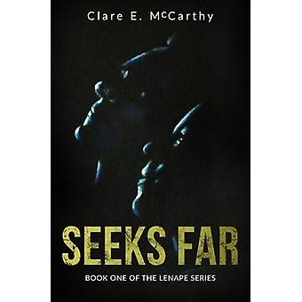 Seeks Far - Book One of the Lenape Series by Clare McCarthy - 97818489