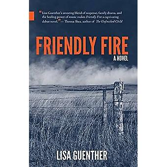 Friendly Fire by Lisa Guenther - 9781926455419 Book