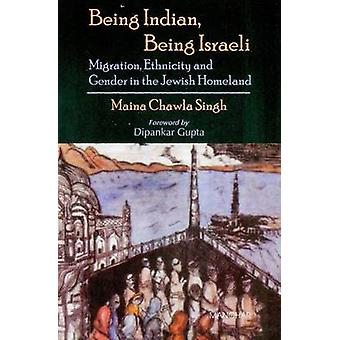 Being Indian - Being Israeli - Migration - Ethnicity and Gender in the