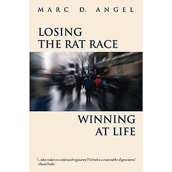 Losing the Rat Race - Winning at Life by Marc D. Angel - 978965710865