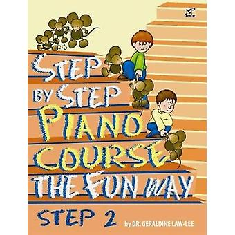 Step By Step Piano Course The Fun Way 2 by Geraldine Law-Lee - 978967