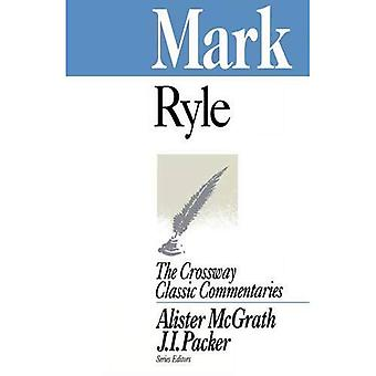 Mark (Crossway Classic Commentary)