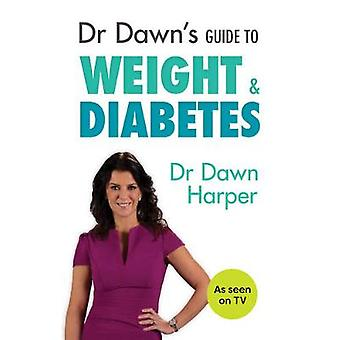 Dr Dawns Guide to Weight amp Diabetes by Dawn Harper