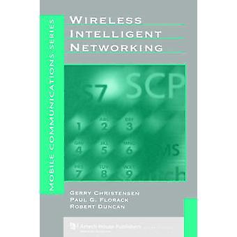 Wireless Intelligent Networking by Christensen & Gerry